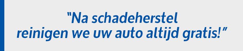 Na schadeherstel reinigen we uw auto altijd gratis!